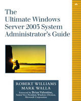 The Ultimate Windows Server 2003 System Administrator's Guide (Paperback)