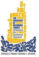 Discovery of Grounded Theory: Strategies for Qualitative Research (Paperback)