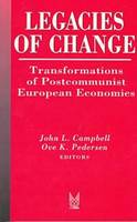 Legacies of Change: Transformations of Postcommunist European Economies (Paperback)
