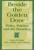 Beside the Golden Door: Policy, Politics and the Homeless (Hardback)