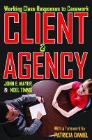 Client and Agency: Working Class Responses to Casework (Paperback)