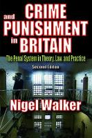 Crime and Punishment in Britain: The Penal System in Theory, Law, and Practice (Paperback)
