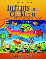 Infants and Children: Prenatal Through Middle Childhood Plus MyDevelopmentLab with Etext -- Access Card Package