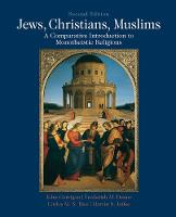 Jews, Christians, Muslims: A Comparative Introduction to Monotheistic Religions (Paperback)