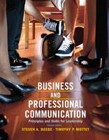 Business & Professional Communication: Principles and Skills for Leadership (Paperback)