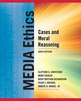 Media Ethics: Cases and Moral Reasoning (Paperback)