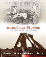 American Stories: A History of the United States, Combined Volume with New MyHistoryLab with Etext -- Access Card Package
