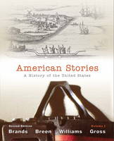 American Stories: A History of the United States, Volume 1 with New MyHistoryLab with Etext -- Access Card Package