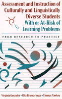 Assessment and Instruction of Culturally and Linguistically Diverse Students with or At-Risk of Learning Problems: From Research to Practice (Hardback)
