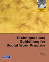 Techniques and Guidelines for Social Work Practice: International Edition (Paperback)