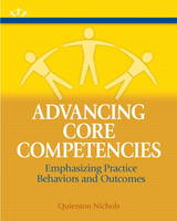 Advancing Core Competencies: Emphasizing Practice Behaviors and Outcomes (Paperback)