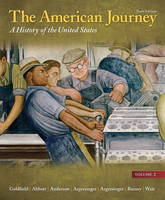 The American Journey: A History of the United States, Volume 2 Reprint Plus New MyHistoryLab with Etext -- Access Card Package