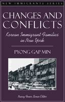 Changes and Conflicts: Korean Immigrant Families in New York (Part of the New Immigrants Series) (Paperback)