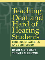 Teaching Children Who are Deaf or Hard of Hearing (Hardback)