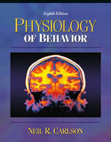 Physiology of Behavior, with Neuroscience Animations and Student Study Guide CD-ROM: United States Edition