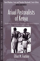 Ariaal Pastoralists of Kenya: Studying Pastoralism, Drought, and Development in Africa's Arid Lands (Part of the Cultural Survival Studies i (Paperback)