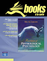Foundations of Physiological Psychology, Books a la Carte Edition