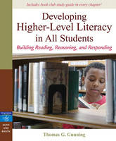 Developing Higher-level Literacy in All Students: Building Reading, Reasoning, and Responding (Paperback)