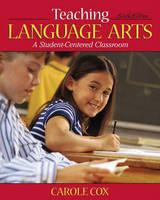 Teaching Language Arts: A Student-Centered Classroom (Hardback)