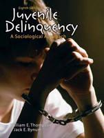 Juvenile Delinquency: A Sociological Approach (Hardback)