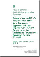 "Government and IT - ""a recipe for rip-offs"": time for a new approach, further report: Government response to the Committee's twentieth report of session 2010-12, second special report of session 2010-12 - House of Commons Papers 2010-12 1930 (Paperback)"