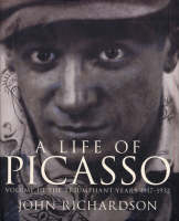 A Life Of Picasso Volume III: The Triumphant Years, 1917-1932 (Hardback)