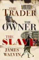 The Trader, the Owner, the Slave: Parallel Lives in the Age of Slavery (Hardback)