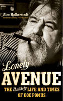 Lonely Avenue: The Unlikely Life and Times of Doc Pomus (Paperback)