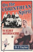 On The Corinthian Spirit: The Decline of Amateurism in Sport (Hardback)