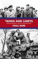 Yanks and Limeys: Alliance Warfare in the Second World War (Hardback)
