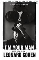 I'm Your Man: The Life of Leonard Cohen (Hardback)