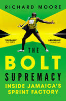 The Bolt Supremacy: Inside Jamaica's Sprint Factory (Paperback)