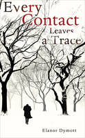 Every Contact Leaves a Trace (Hardback)