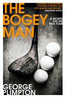 The Bogey Man: A Month on the PGA Tour (Paperback)