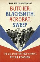 Butcher, Blacksmith, Acrobat, Sweep: The Tale of the First Tour de France (Paperback)