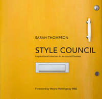Style Council: Inspirational Interiors in Ex-Council Homes (Hardback)