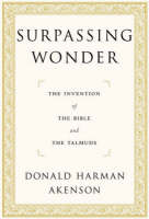 Surpassing Wonder: The Invention of the Bible and the Talmuds (Paperback)