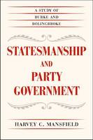Statesmanship and Party Government: A Study of Burke and Bolingbroke (Paperback)