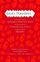 Greek Tragedies 1: Aeschylus: Agamemnon, Prometheus Bound; Sophocles: Oedipus the King, Antigone; Euripides: Hippolytus (Hardback)