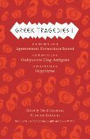 Greek Tragedies 1: Aeschylus: Agamemnon, Prometheus Bound; Sophocles: Oedipus the King, Antigone; Euripides: Hippolytus (Paperback)