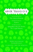 Greek Tragedies 2: Aeschylus: The Libation Bearers; Sophocles: Electra; Euripides: Iphigenia among the Taurians, Electra, The Trojan Women (Hardback)