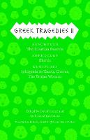 Greek Tragedies 2: Aeschylus: The Libation Bearers; Sophocles: Electra; Euripides: Iphigenia among the Taurians, Electra, The Trojan Women (Paperback)