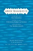 Greek Tragedies 3: Aeschylus: The Eumenides; Sophocles: Philoctetes, Oedipus at Colonus; Euripides: The Bacchae, Alcestis (Paperback)