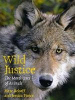 Wild Justice: The Moral Lives of Animals (Hardback)