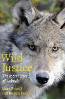 Wild Justice: The Moral Lives of Animals (Paperback)