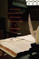 Galileo's Instruments of Credit: Telescopes, Images, Secrecy (Hardback)