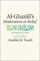 Al-Ghazali's Moderation in Belief (Hardback)