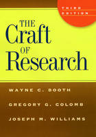 The Craft of Research - Chicago Guides to Writing, Editing and Publishing (Hardback)