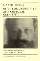 On Intersubjectivity and Cultural Creativity - Heritage of Sociology Series (Paperback)