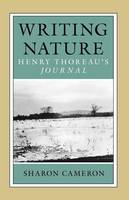 Writing Nature: Henry Thoreau's Journal (Paperback)